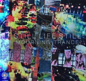 Still Life Still new album MorningTrance
